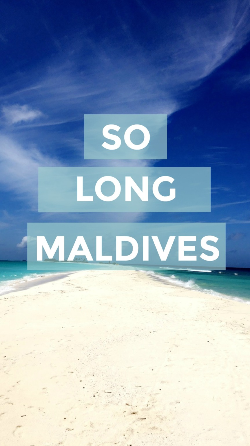 So long maldives